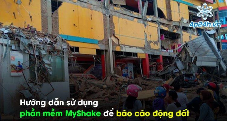Hướng dẫn sử dụng phần mềm MyShake để báo cáo động đất