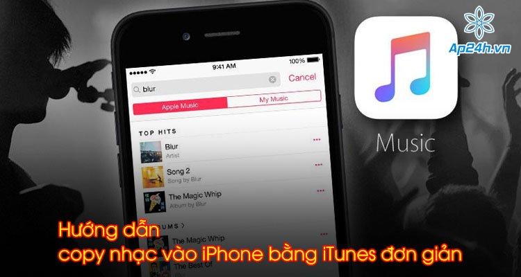 Hướng dẫn copy nhạc vào iPhone bằng iTunes đơn giản