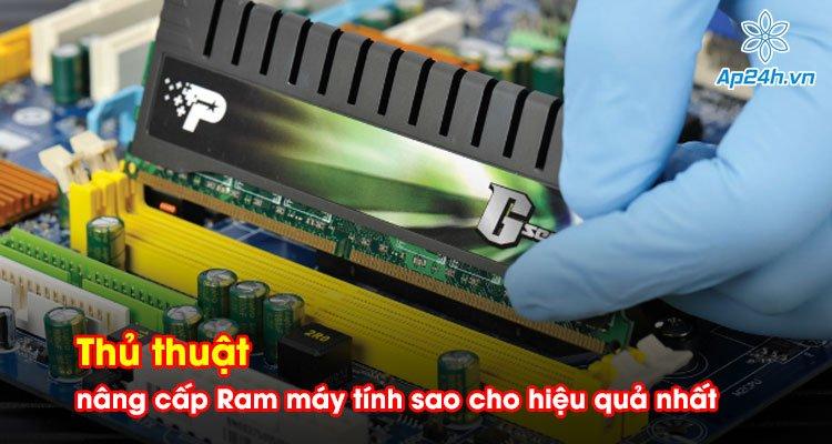 Thủ thuật nâng cấp Ram máy tính sao cho hiệu quả nhất