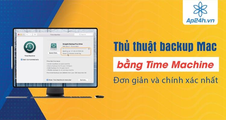 Thủ thuật backup dữ liệu Mac bằng Time Machine đơn giản và chính xác nhất