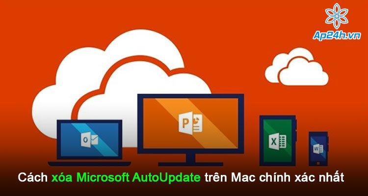 Cách xóa Microsoft Autotrên Mac nhanh chóng và chính xác nhất
