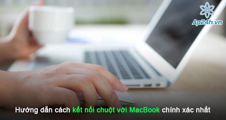 Hướng dẫn cách kết nối chuột với MacBook chính xác nhất