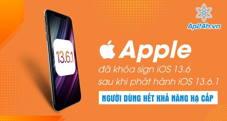 Apple đã khóa sign iOS 13.6 sau khi phát hành iOS 13.6.1, người dùng hết khả năng hạ cấp
