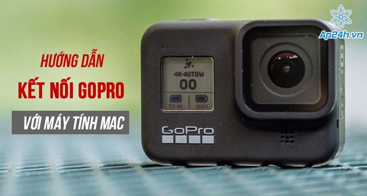 Hướng dẫn kết nối GoPro với máy tính Mac