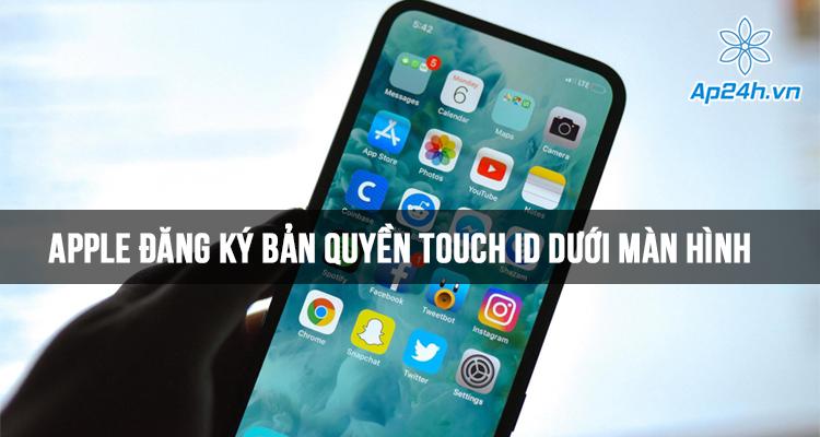 Apple đăng ký bản quyền Touch ID dưới màn hình, chạm vào đâu cũng nhận vân tay