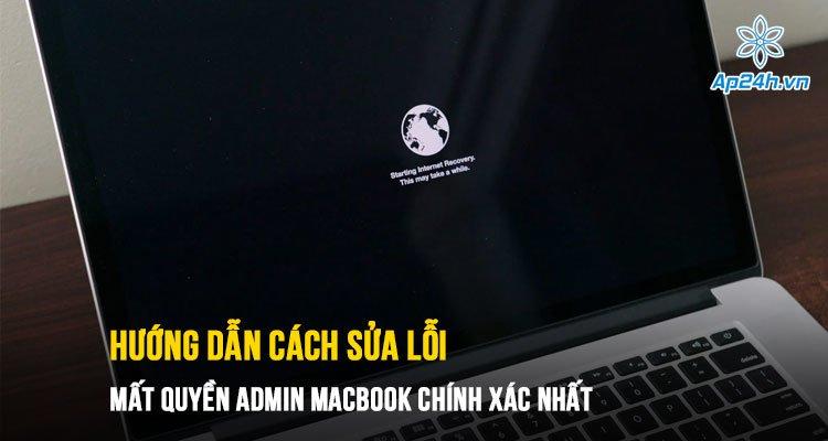 Hướng dẫn cách sửa lỗi mất quyền Admin MacBook chính xác nhất