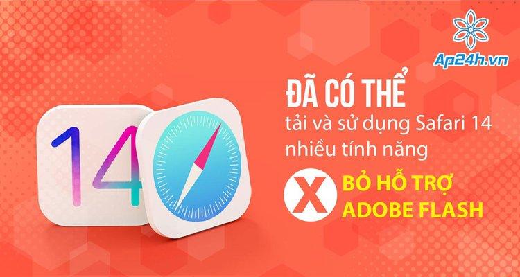 Đã có thể tải và sử dụng Safari 14, nhiều cái mới, bỏ hỗ trợ Adobe Flash