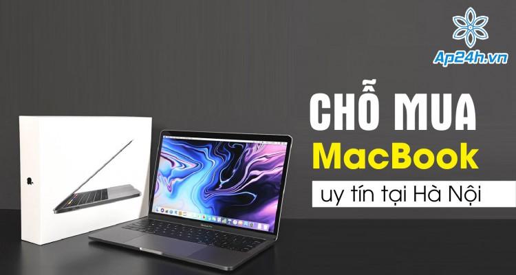 Chỗ mua MacBook uy tín tại Hà Nội