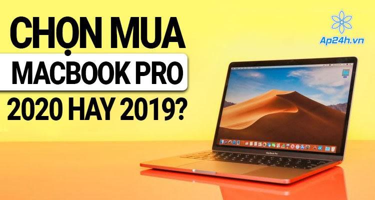 So sánh MacBook Pro 2020 và MacBook Pro 2019 13 inch: Lựa chọn đáng nâng cấp?