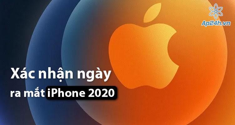 Xác nhận ngày iPhone 2020 ra mắt chính thức