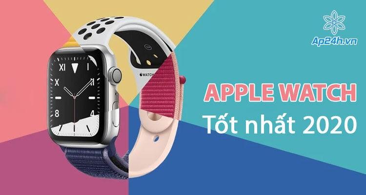 Apple Watch tốt nhất năm 2020: Apple Watch 6 so với SE và 3