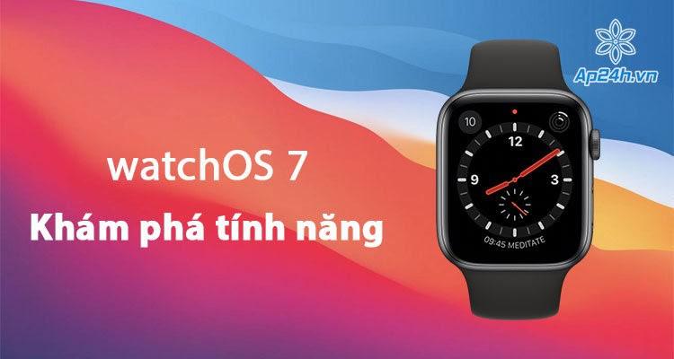 Khám phá tính năng mới trên WatchOs 7 dành cho Apple Watch