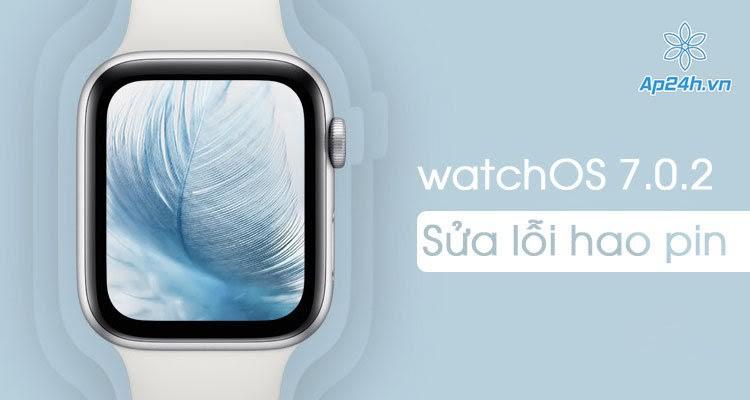 Phát hành watchOS 7.0.2 sửa lỗi hao pin trên Apple Watch
