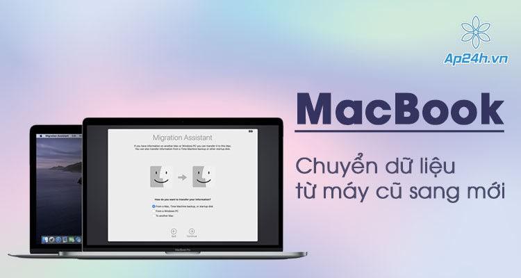 Cách chuyển dữ liệu từ MacBook cũ sang MacBook mới