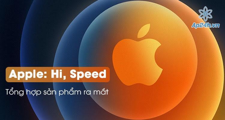 """Tổng hợp sản phẩm ra mắt trong """"Hi, Speed"""": HomePod Mini, iPhone 12, MagSafe"""