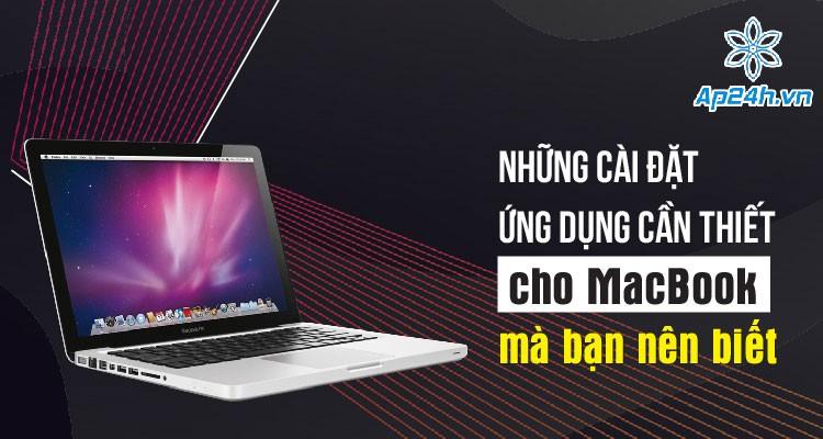 Những cài đặt, ứng dụng cần thiết cho MacBook mà bạn nên biết