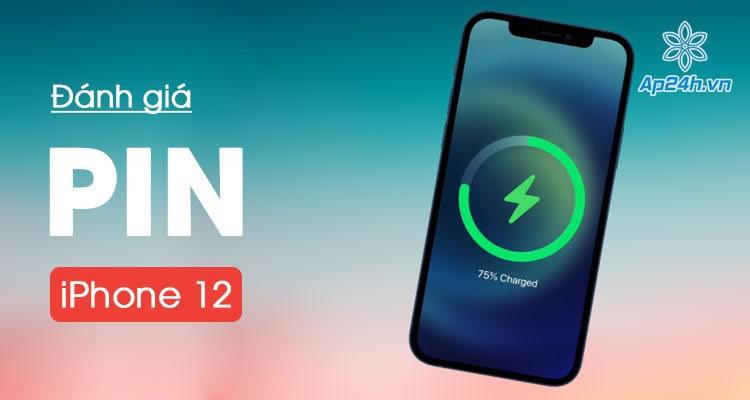 Đánh giá nhanh thời lượng Pin iPhone 12 mới ra mắt