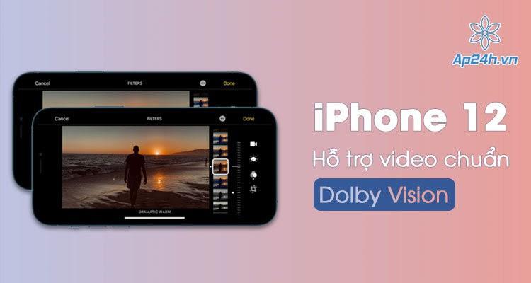iPhone 12 có tính năng Quay video HDR với Dolby Vision