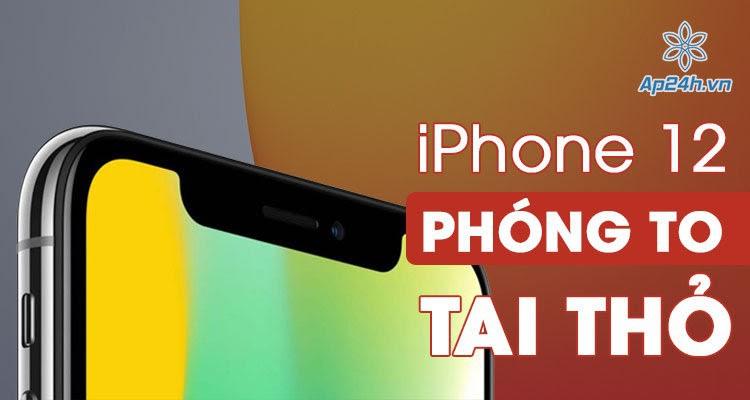 iPhone 12 thu hẹp khoảng cách giữa 2 tai thỏ