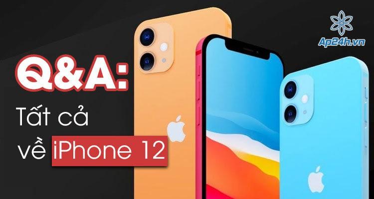 Q&A: Giải đáp mọi thắc mắc của người dùng về iPhone 12