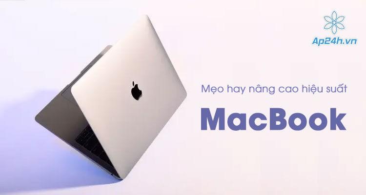 5 mẹo hay nâng cao hiệu suất MacBook