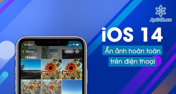 Cách ẩn ảnh trên iPhone hoặc iPad hoàn toàn trong iOS 14