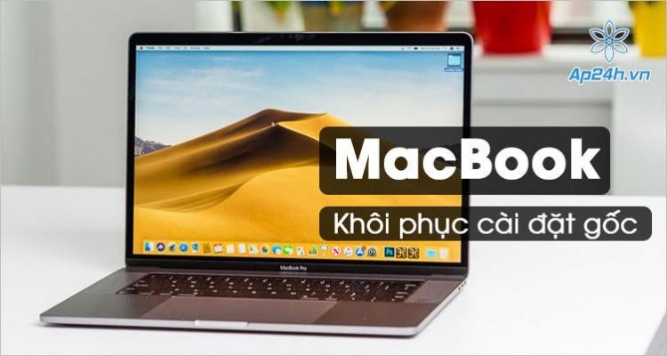 Cách khôi phục cài đặt gốc MacBook