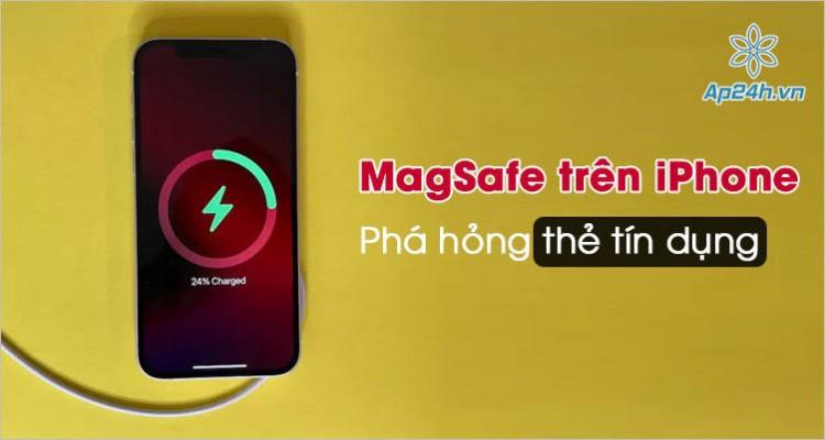 MagSafe trên iPhone có thể làm hỏng thẻ tín dụng và các vật dụng từ tính
