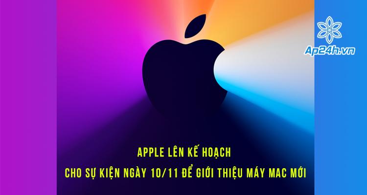 Apple lên kế hoạch cho sự kiện ngày 10/11 để giới thiệu máy Mac mới