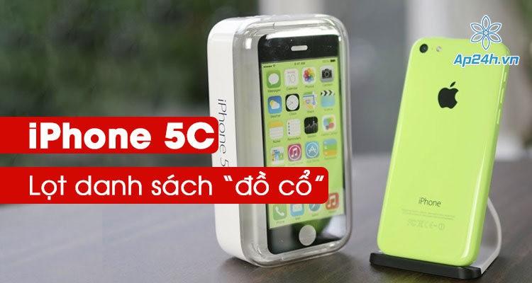"""Apple tuyên bố iPhone 5C là """"đồ cổ""""', giới hạn các dịch vụ hỗ trợ"""