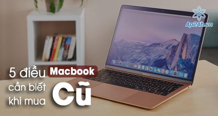 [Checklist] 5 điều cần kiểm tra trước khi mua MacBook cũ