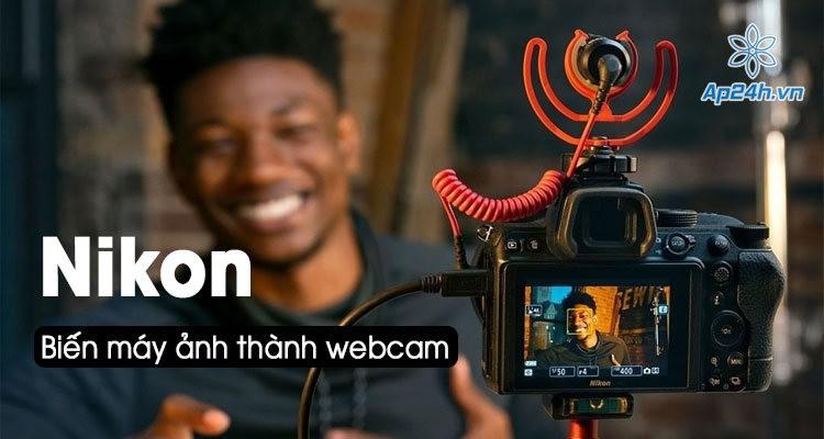 Hô biến máy ảnh Nikon thành webcam cho Mac và PC