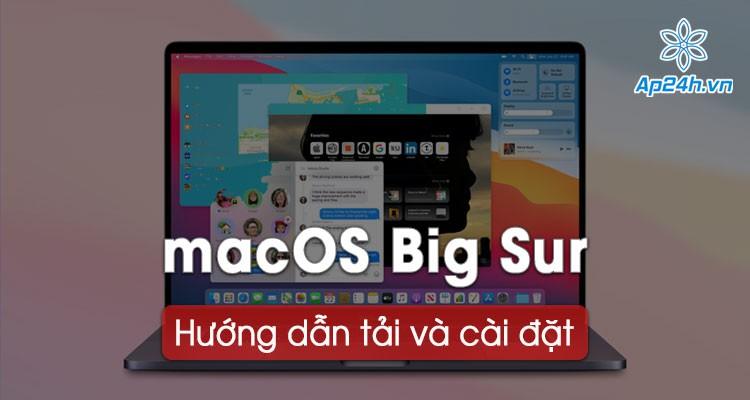 Hướng dẫn tải và cài đặt macOS Big Sur 11.0.1 beta 1 mới nhất cho Mac