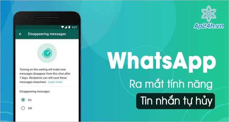 Tính năng tin nhắn tự hủy trên WhatsApp phát hành vào tháng 11