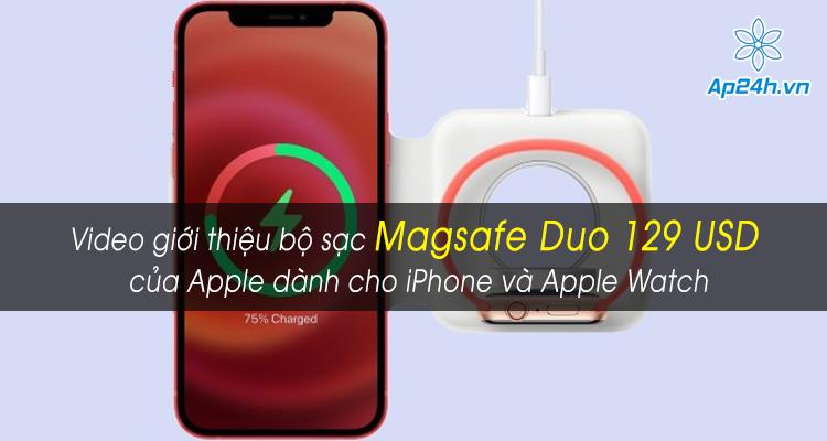 Rò rỉ video giới thiệu bộ sạc Magsafe Duo 129 USD của Apple dành cho iPhone và Apple Watch