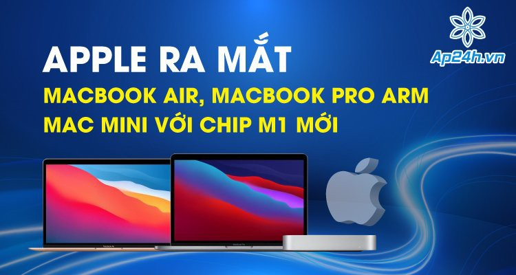Apple ra mắt MacBook Air, MacBook Pro ARM và Mac Mini với chip M1 mới