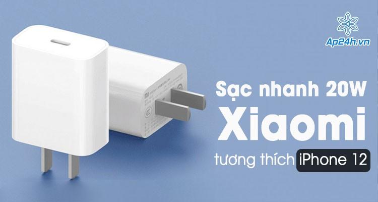 Ra mắt sạc Xiaomi 20W cho iPhone 12 chất lượng chính hãng giá cực rẻ