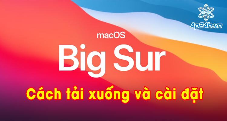 Hướng dẫn download macOS Big Sur chính thức
