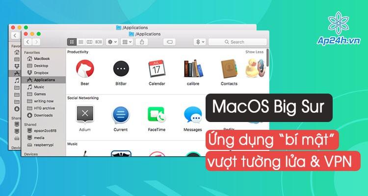 Apple bí mật cho phép ứng dụng mặc định được vượt tường lửa và VPN trên MacOS Big Sur