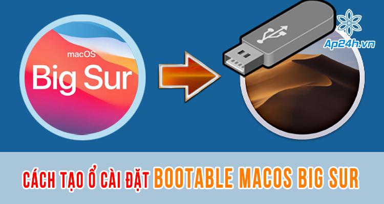 Cách tạo ổ cài đặt bootable macOS Big Sur chính xác nhất