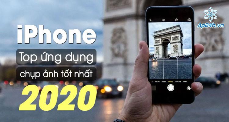 Top 5 ứng dụng chụp ảnh cho iPhone miễn phí tốt nhất 2020