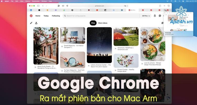Bản gốc trình duyệt Google Chrome cho Mac Arm của Apple hiện đã ra mắt