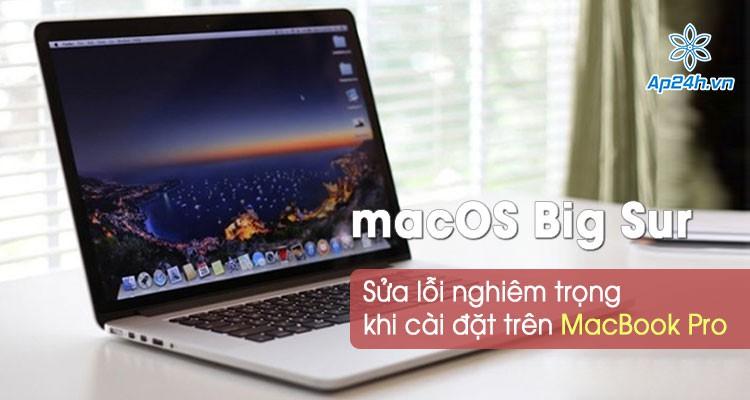 Apple hướng dẫn sửa lỗi cài đặt macOS Big Sur trên MacBook Pro
