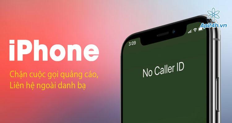 Cách chặn cuộc gọi không xác định trên iPhone