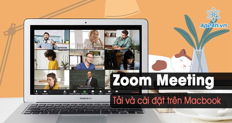 Cách tải Zoom trên MacBook để tạo phòng họp trực trực tuyến