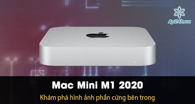 Khám phá hình ảnh bên trong Mac Mini 2020 sử dụng chip Apple M1 mới nhất