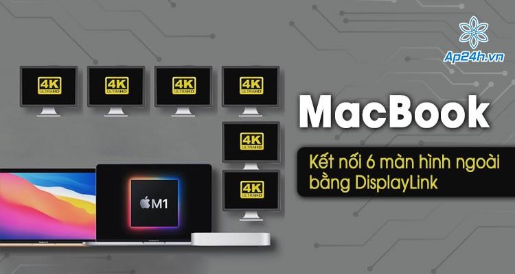 Mac M1: Tăng kết nối Macbook với màn hình ngoài bằng DisplayLink