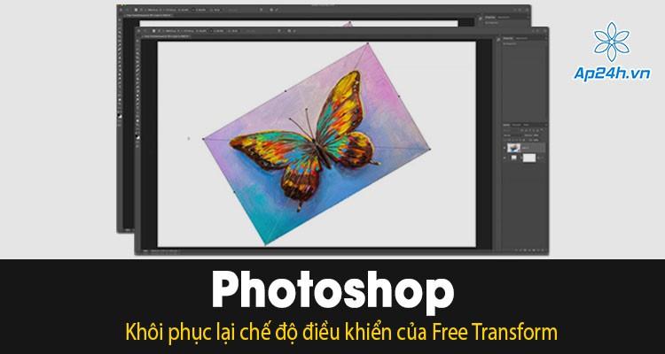 Cách khôi phục lại chế độ điều khiển Free Transform trong Photoshop