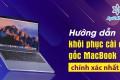 Hướng dẫn khôi phục cài đặt gốc MacBook chính xác nhất