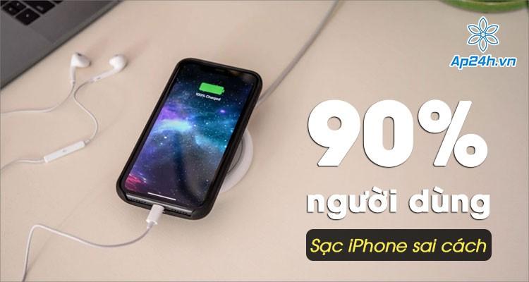 Hơn 90% người dùng chưa biết cách sạc iPhone đúng cách [2020]